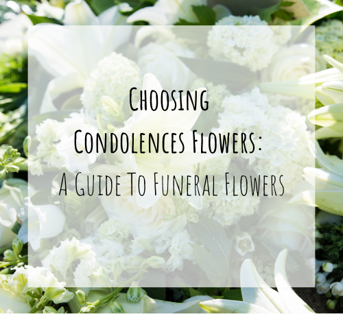 Choosing Condolences Flowers: A Guide To Funeral Flowers