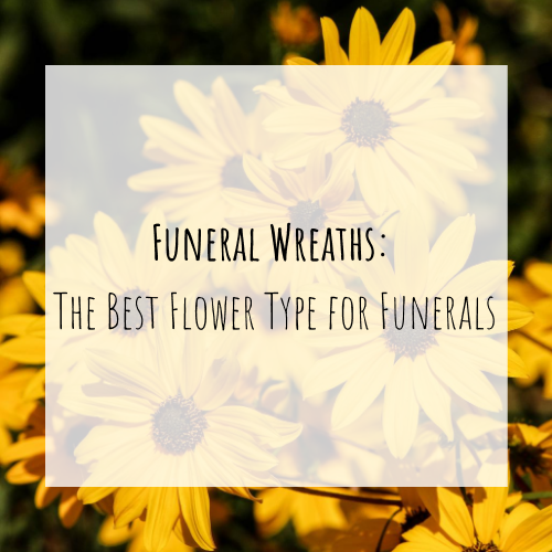 Funeral Wreaths: The Best Flower Type for Funerals