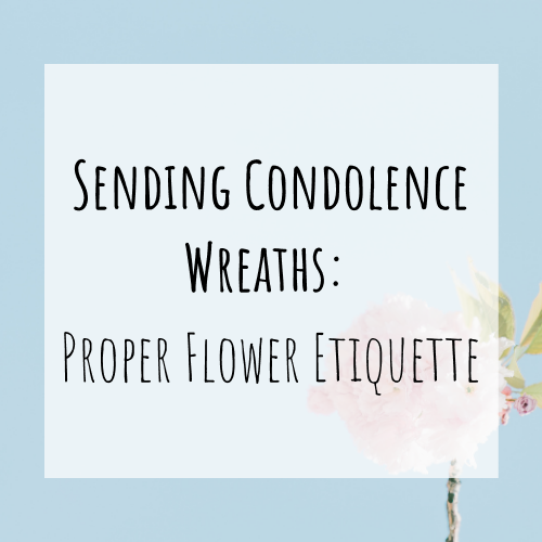 Send Condolence Wreaths: Proper Flower Etiquette